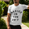 Picture of Playera hombre   México is the sh*t